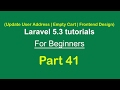 Update Address | Empty cart image | Frontend Design | Laravel 5.3 tutorial for beginners - Part 41