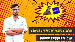 Cringe Stuffs in Tamil Cinema ft. Schumy Vanna Kaviyangal | Baadu Cassette - Episode 1