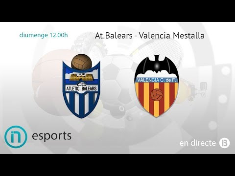 SEGONA DIVISIÓ B // At. Balears - València Mestalla