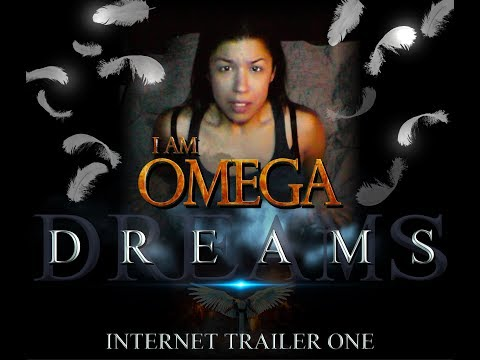 D R E A M S - I am Omega trailer - Beginning of the END Video