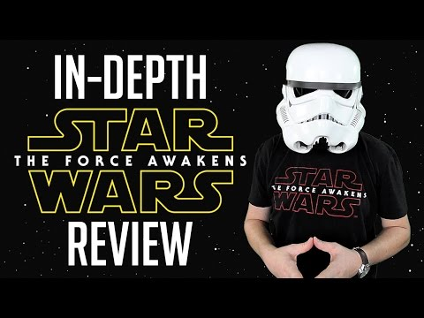 Star Wars: The Force Awakens - In-Depth Review [SPOILERS]