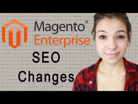 SEO Changes for Magento Enterprise Edition