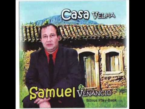 Casa Velha Samuel Venancio Youtube