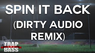 Doco & Janpier - Spin It Back (Dirty Audio Remix)