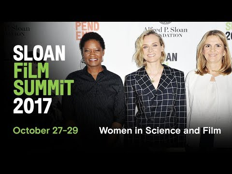 Women in Science and Film - Diane Kruger, Tracy Drain, Danijela Cabric | 2017 Sloan Film Summit