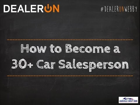 How to Become a 30+ Car Salesperson