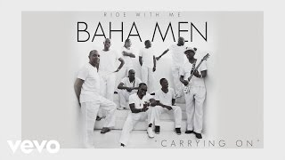 Baha Men - Carrying On