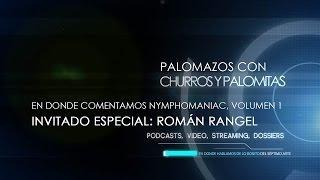 Palomazos S1E12 - Nynphomaniac Volumen 1 (commentary track)