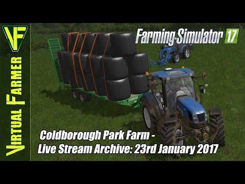 Farming Simulator 17 - Coldborough Park Farm - Live Stream Archive: 23rd January 2017
