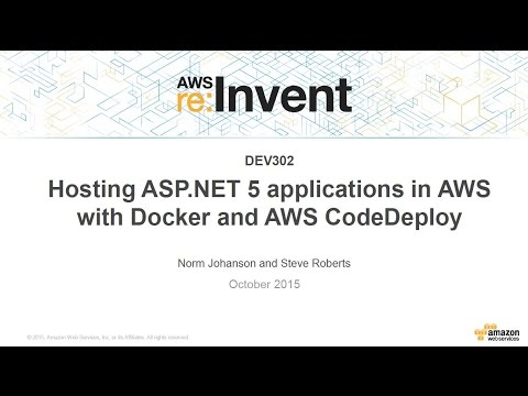 AWS re:Invent 2015 | (DEV302) Hosting ASP.NET 5 Apps in AWS with Docker & AWS CodeDeploy