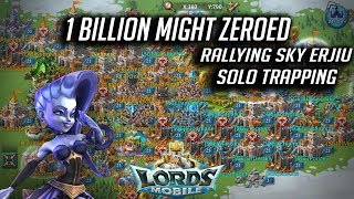 Rallying Sky Erjiu & Zeroed 1 Billion Might & Solo Trapping - Lords Mobile