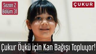 Gambar cover Çukur 2.Sezon 31.Bölüm - Çukur Öykü için Donör ve Kan Bağışı Topluyor!