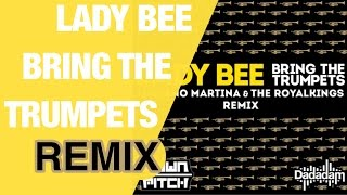 Lady Bee - Bring The Trumpets (REMIX) || mCCy ||