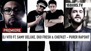 dj vito ft samy deluxe eko fresh chefket purer rapshit split video 16bars tv premiere