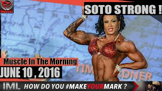 SOTO STRONG! Muscle In The Morning June 10, 2016
