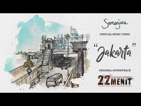 Semenjana (feat. Ade Paloh) - Jakarta (OST. 22 Menit) | Official Music Video