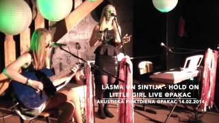 Sintija & Lāsma  - Hold on little girl LIVE @PAKAC 14.02.2014