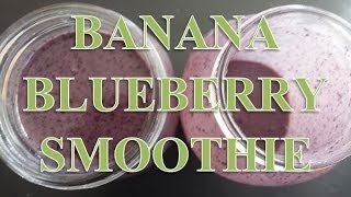 How To Make The Best Tasting Blueberry Smoothie Simple!