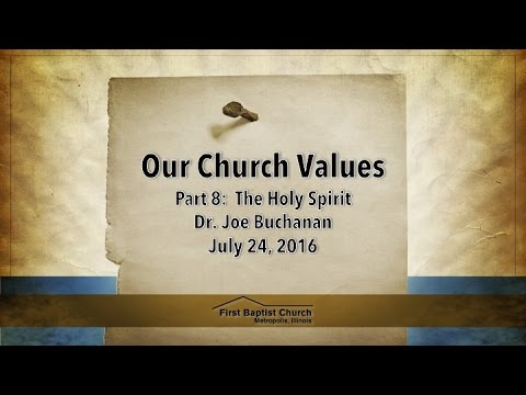 Our Church Values Part 8:  The Holy Spirit