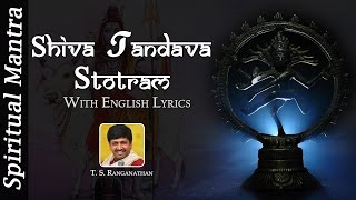 Shiva Tandava Stotram With Lyrics | Shiva Stotram Powerful by T. S. Ranganathan ( Full Songs )
