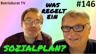 Was regelt ein Sozialplan? - Betriebsrat TV (Folge 146)