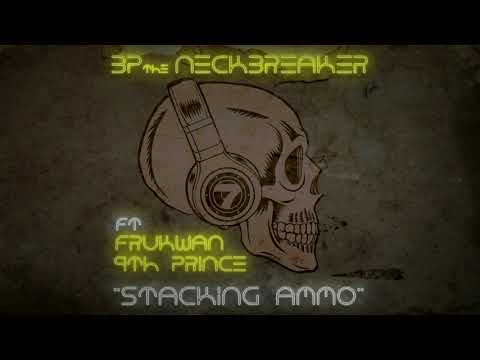 BP the Neckbreaker ft. Frukwan & 9th Prince 'Stacking Ammo'