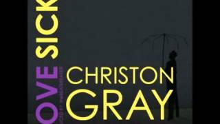 "Christon Gray | ""Love Sick"" (Ft. Alex Faith @AlexFaithATL) @ChristonGray @artsoulradio"
