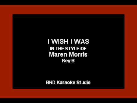 I Wish I Was (In the Style of Maren Morris) (Karaoke with Lyrics)