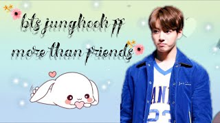 Gambar cover BTS JUNGKOOK FF ~ More than friends (read description )