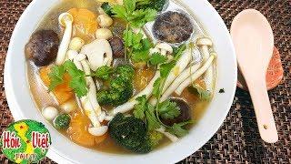 Cách làm canh nấm chay: Các món ăn chay do chỉ nấu bằng rau củ quả ...