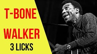 How to Play Like T-Bone Walker on Guitar - 3 Licks
