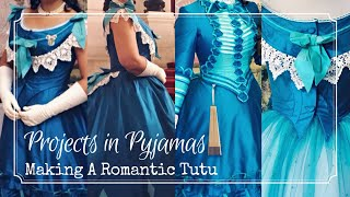 A Romantic Tutu-torial | Projects in Pyjamas Ep 1