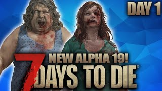 ALPHA 19! NEW ZOMBIES, BUILDINGS, WEAPONS AND MORE! - 7 Days to Die - Alpha 19 (Day 1)