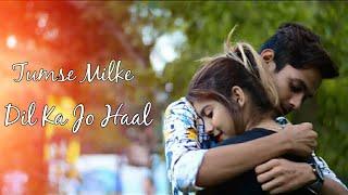 Download lagu Tumse Milke Dilka Jo Haal Main Hoon Na latest Hindi Song Karan Nawani New Love Story 2019