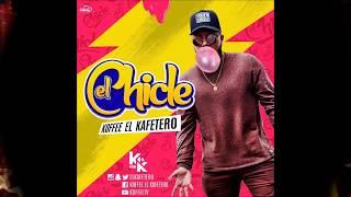 El Chicle Koffe El Kafetero Oficial Perreo De (Dj Junior El Exterminador)