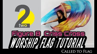 Worship Dance Flags Tutorial Figure 8 Criss Cross  Variation 2  Ft Claire CALLED TO FLAG