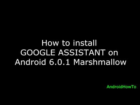 How to install Google Assistant on Android 6.0.1 Marshmallow