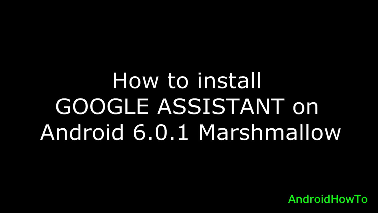 How to install Google Assistant on Android 6 0 1 Marshmallow