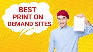 Best Print On Demand Sites