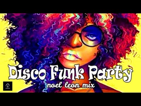 Classic Old School Disco Funk & Soul Mix #96 - Dj Noel Leon