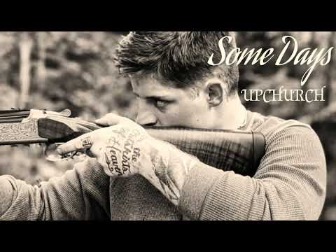 """Upchurch """"Some Days"""" (OFFICIAL AUDIO) #somedays #parachute #upchurch #newmusic"""