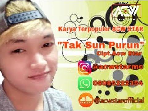 TAK SUN PURUN  ACW STAR  FULL ALBUM 2017