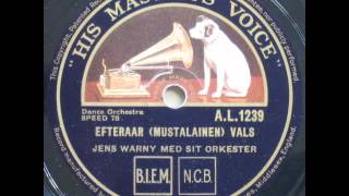 Efteraar (Mustalainen, Op. 22 No. 1), Vals - Jens Warny 1928
