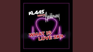 What Is Love (Klaas Radio Edit)