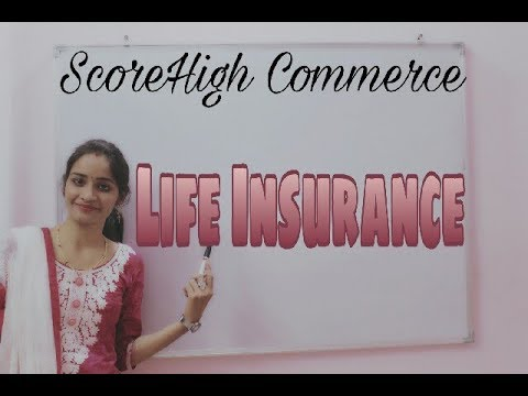 Life Insurance I Insurance I business study I class 11th I chapter 4 I part 5 I जीवन बीमा