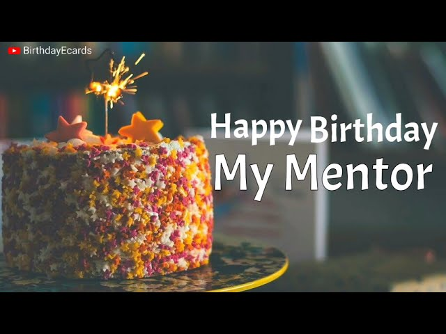Happy Birthday Greetings For My Mentor Best Birthday Wishes Messages For Mentor Youtube