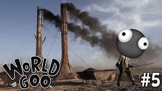 "WORLD OF GOO Part 5 - ""DIRTY STINKY FACTORIES!!!"" 1080p PC Gameplay Walkthrough"