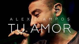 Alex Campos - Tu Amor - El Concierto Derroche de Amor (HD)