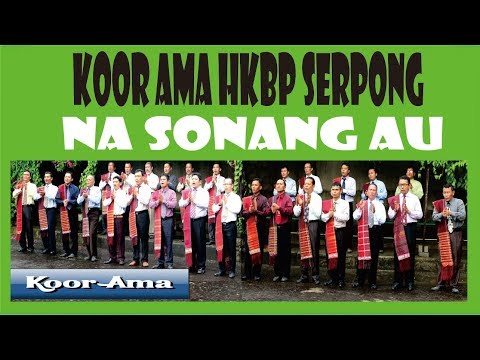 NA SONANG AU  - KOOR AMA HKBP SERPONG