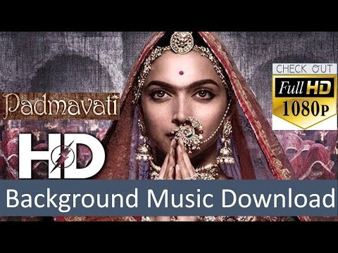 Padmavati Background music free download || shahid kapoor | ranveer singh | deepika padukone